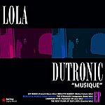 Lola Dutronic Musique - Ep