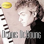 Dennis DeYoung Ultimate Collection: Dennis Deyoung