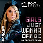 Royal Gigolos Girls Just Wanna Dance (2-4 Grooves Remix)