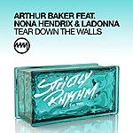 Arthur Baker Tear Down The Walls (Featuring Nona Hendrix & Ladonna)
