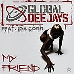 Global Deejays My Friend - Taken From Superstar (5-Track Maxi-Single)