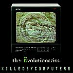 The Evolutionaries Killedbycomputers