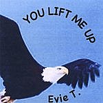 Evie T. You Lift Me Up