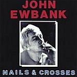 John Ewbank Nails And Crosses