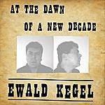 Ewald Kegel At The Dawn Of A New Decade