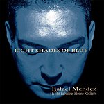 Rafael Mendez Eight Shades Of Blue