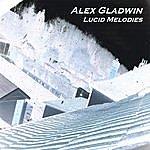 Alex Gladwin Lucid Melodies