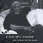 Greg Johnson A Kiss Well Traveled