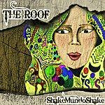 The Roof Shakemundoshake