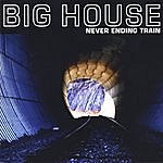 Big House Never Ending Train