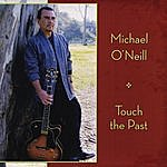 Michael O'Neill Touch The Past
