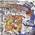 Big Spank Random Acts Of Spank