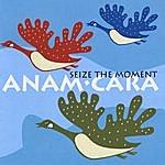 Anam Cara Seize The Moment
