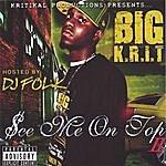 Big Krit See Me On Top 2