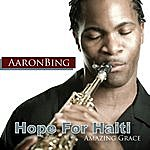 Aaron Bing Amazing Grace Hope For Haiti