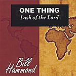 Bill Hammond One Thing I Ask Of The Lord