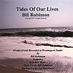 Bill Robinson Tides Of Our Lives