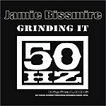 Jamie Bissmire Grinding It (Featuring Alex Peace)(Single)