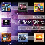 Clifford White The Best Of Clifford White - 1985 To 1995