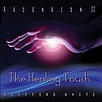 Clifford White The Healing Touch