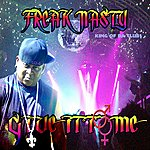 Freak Nasty Give It To Me (2-Track Single)