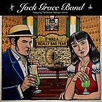 Jack Grace Band It Was A Really Bad Year - Ep