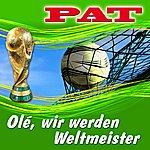 Pat Olè, Wir Werden Weltmeister