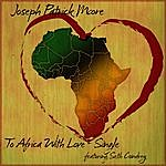 Joseph Patrick Moore To Africa With Love (Single)(Featuring Seth Condrey)