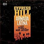 Cypress Hill Armada Latina (Feat. Pitbull And Marc Anthony) (Single)