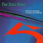 Susan Mazer The Still Point