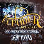 El Poder Del Norte El Auténtiko Y Único... En Vivo (En Vivo - La Fe Music Hall - Mty, Nl / 2002)
