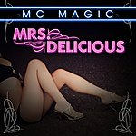 M.C. Magic Mrs. Delicious (3-Track Maxi-Single)