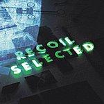 Recoil Recoil: Selected (2010 Digital Remaster)