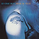 Mink De Ville Le Chat Bleu