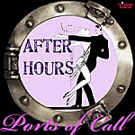 Afterhours Ports Of Call