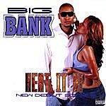 Big Bank Heat It Up