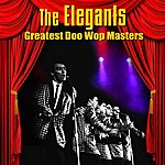 The Elegants Greatest Doo Wop Masters