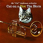 Cat Anderson Cat On A Hot Tin Horn