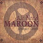 Granger Smith We Bleed Maroon