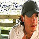 Granger Smith Gypsy Rain (Radio Edit)