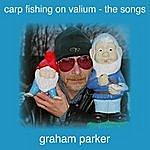 Graham Parker Carp Fishing On Valium - The Songs