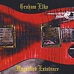 Graham Elks Magnified Existance