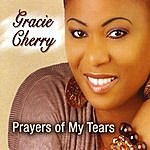 Gracie Cherry Prayers Of My Tears