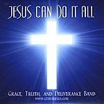 Grace Jesus Can Do It All
