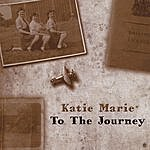 Katie Marie To The Journey