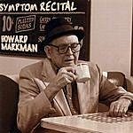 Howard Markman Symptom Recital
