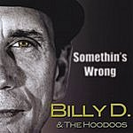Billy-D Somethin's Wrong