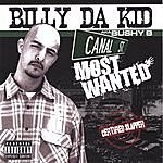 Billy Da Kid Canal's Most Wanted
