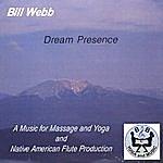 Bill Webb Dream Presence