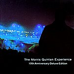 Morris Quinlan Experience The Morris Quinlan Experience - 10th Anniversary Deluxe Edition